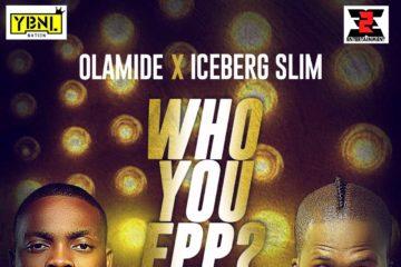 Olamide Iceberg Slim Who You Epp Art