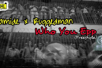 Olamide x Ruggedman – Who You Epp? (freestyle)