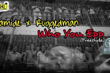 Olamide x Ruggedman – Who You Epp? (freestyle)