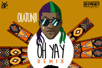 Olatunji ft. Runtown – Oh Yay (Remix)  |  prod. Stadic X Wetty Beatz