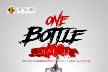 DJ A1 x JB – One Bottle
