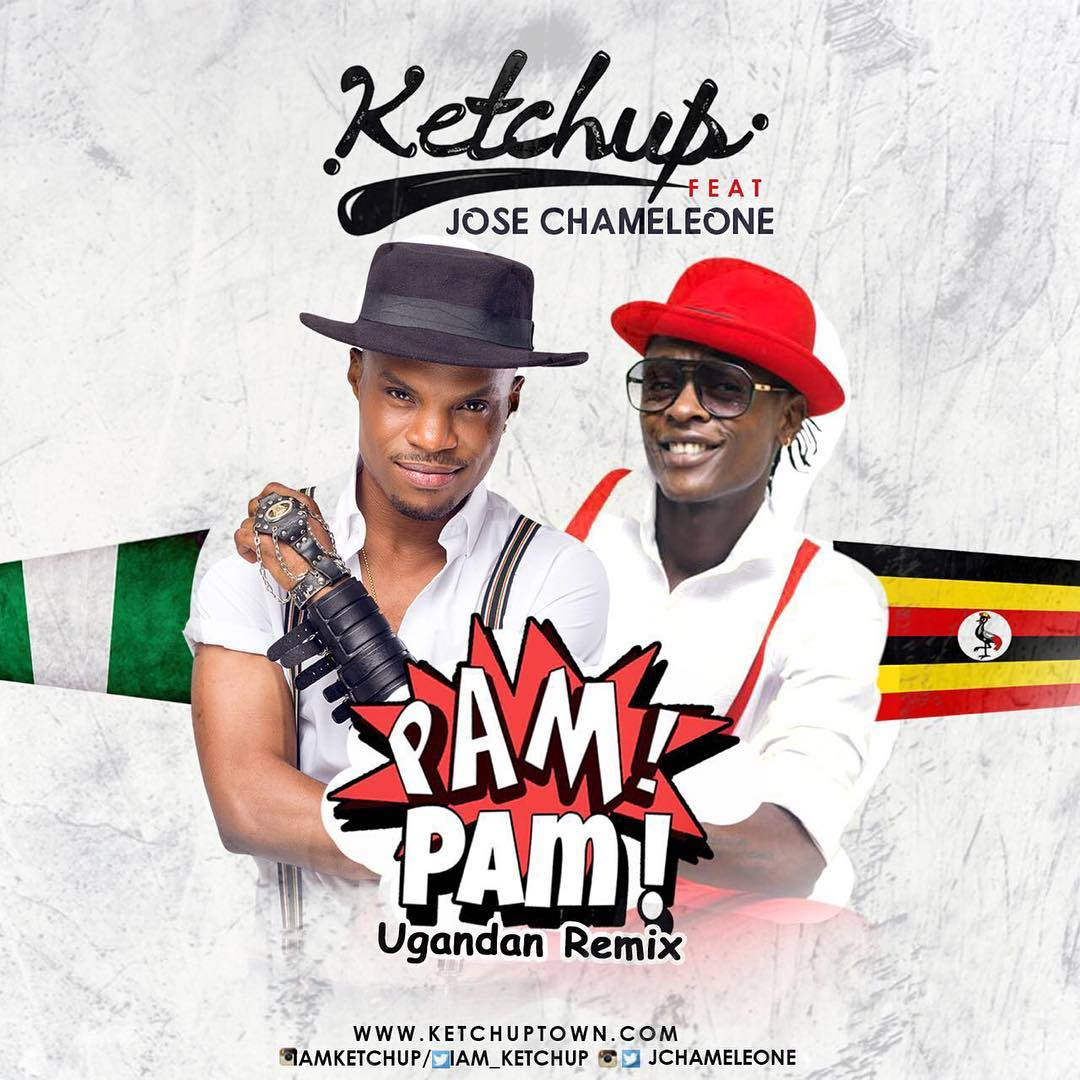 Ketchup ft. Jose Chameleone - Pam Pam (Ugandan Remix)