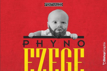Phyno – Ezege (Wickedest) | prod. Del'B