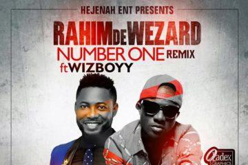 Rahim De Wezard ft. Wizboyy – Number One (Remix)