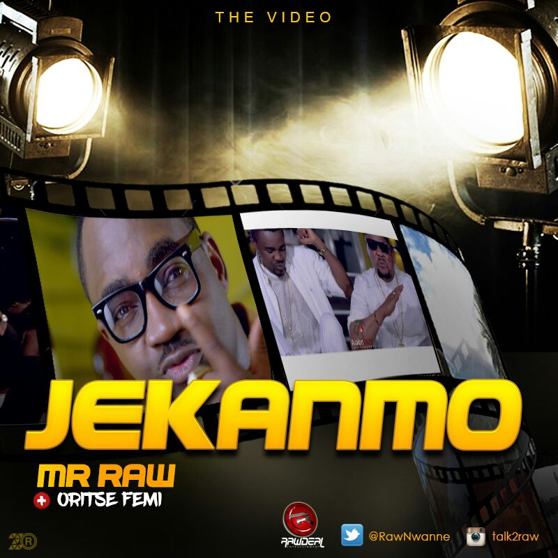 VIDEO: Mr Raw ft. Oritse Femi - Je Kan Mo