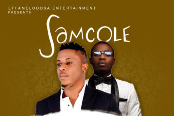 Samcole ft. Olamide – My Baby Bad (Prod. Echo)