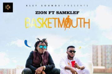 Zion ft. Samklef – BasketMouth