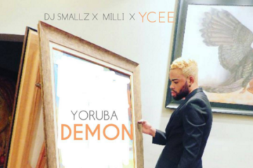 DJ Smallz ft. Milli x Ycee – Yoruba Demon