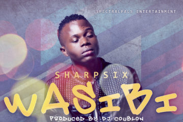 Sharp Six – Wasibi (Prod. DJ Coublon)
