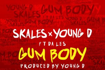 PREMIERE: Skales x Young D Ft. Da Les – Gum Body