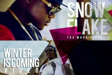 VIDEO: Snowflake (Tha Magnificent) – Winter Is Coming
