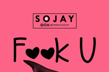 VIDEO: Sojay – Fook You