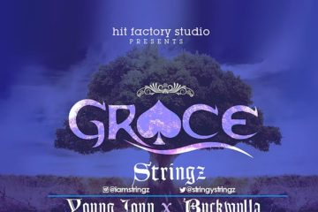 VIDEO: STRingz – Grace Ft. Young Jonn x BUCKWYLLA