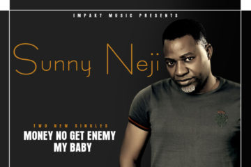 Sunny Neji – Money No Get Enemy + My Baby