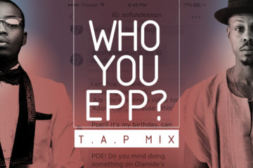 Olamide x Poe – Who You Epp? (T.A.P Mix)