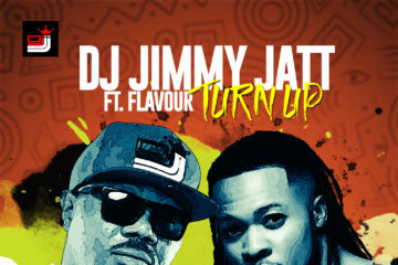 DJ Jimmy Jatt ft. Flavour – Turn Up (Prod. by Del B)