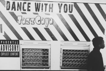 Tazz Gaya – Dance with You (Prod. Jay Pizzle)