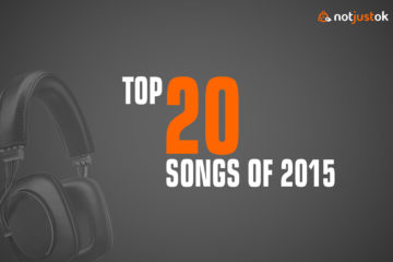 NOTJUSTOK Top 20 Songs of 2015