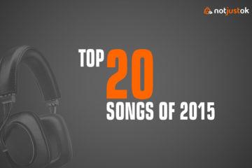 VOTE: NOTJUSTOK Top 20 Songs of 2015