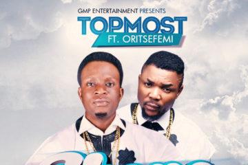 TopMost ft. Oritsefemi – Shope (prod. Ben Jossy)
