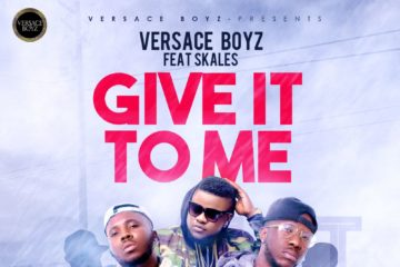 Versace Boyz ft. Skales – Give It To Me (Prod. KillerTunes)