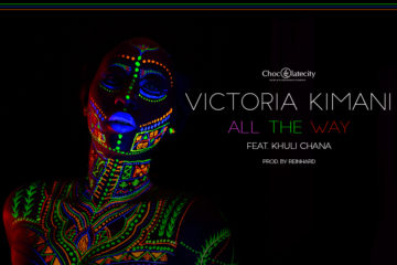VIDEO: Victoria Kimani Ft. Khuli Chana – All The Way