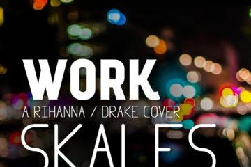 Skales – Work (Rihanna/Drake Cover)