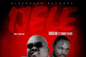 BIG Slim ft. Funny Dawg – Ijele