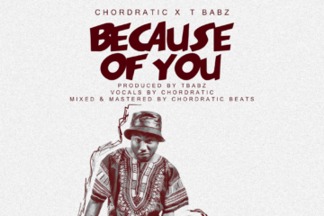 Chordratic Beats x T Babz – Because Of You