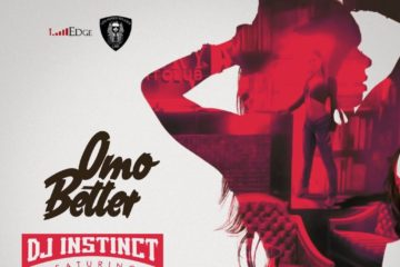 DJ Instinct – Omo Better ft. Oladips & Small Doctor