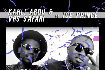 Kahli Abdu x VHS Safari ft Ice Prince – Forever And Ever
