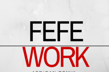 Fefe – Work (African Remix)
