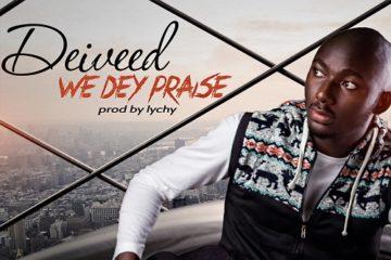 Deiveed – We Dey Praise