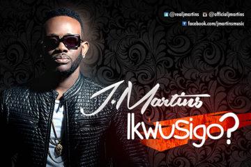 J.Martins – Ikwusigo?