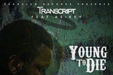 Transcript ft. Asikey – Young To Die