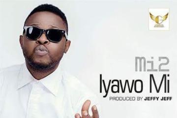 Mi2 – Iyawo Mi (prod. Jeffy Jeff)