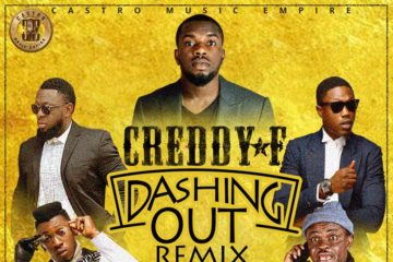 Creddy F ft. Timaya x Vector x Orezi x Francis Odega – Dashing Out (Remix)