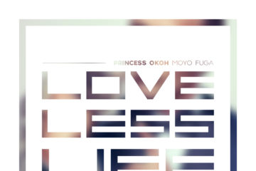 Princess Okoh x Moyo Fuga – Loveless Life