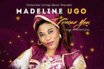 Madeline Ugo – I Praise You