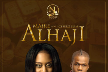 Mairé  – Alhaji ft. Iceberg Slim (Prod. Spellz)