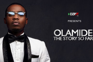 DZRPT TV Presents: Olamide – The Story So Far