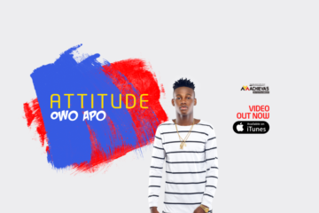 VIDEO: Attitude – Owo Apo
