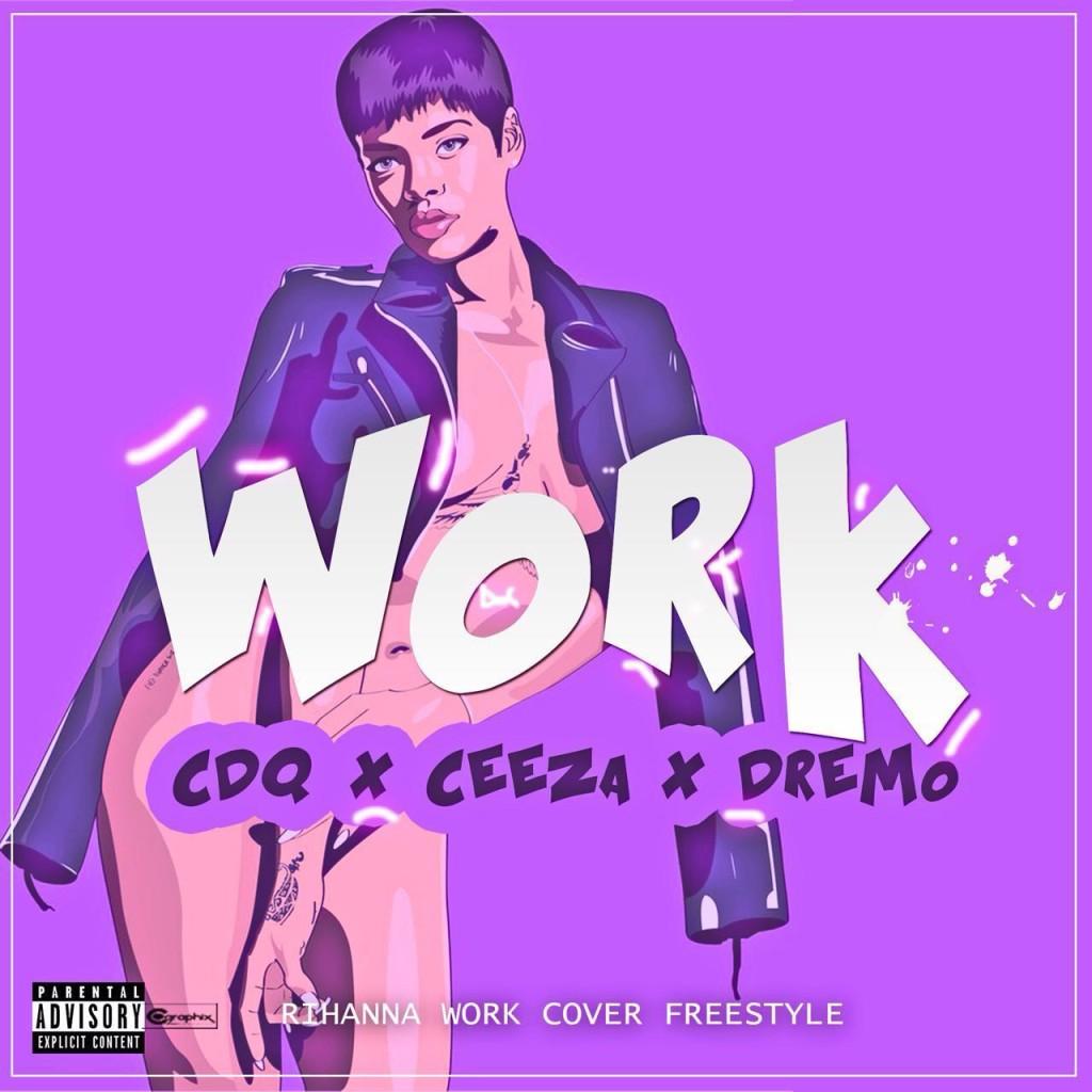 CDQ X Ceeza X Dremo - Work (Refix)