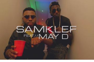 VIDEO: Samklef ft. May D – Birthday Girl