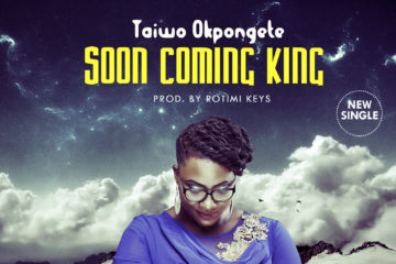 Taiwo Okpongete – Soon Coming King