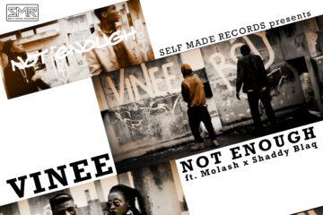 VIDEO: Vinee – Not Enough ft. Molash & Shaddy Blaq