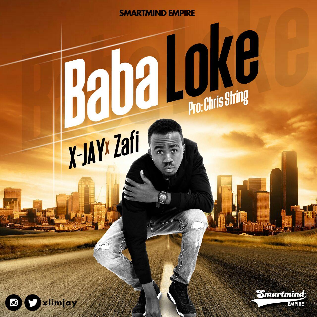 X-Jay ft. Zafi – Baba Loke (Prod. Chris String)