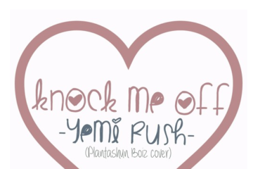 Yemi Rush – Knock Me Off (Cover)