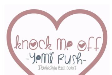 Yemi Rush – Knock Me Off (Cover)