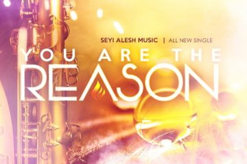 Seyi Alesh – You Are The Reason